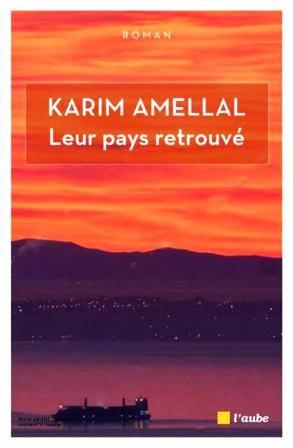 karim amellal leur pays retrouve editions de laube 2017 rentree litteraire francaise